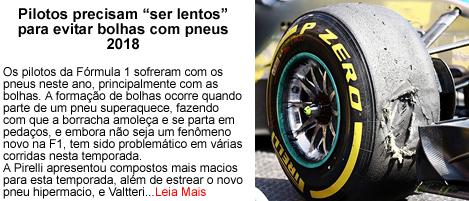 Pilotos precisam ser lentos para evitar bolhas nos pneus